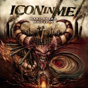 Icon In Me - Head Break Solution (Digipack Edition) (2011)