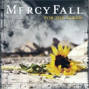 Mercy Fall - For The Taken (2006)