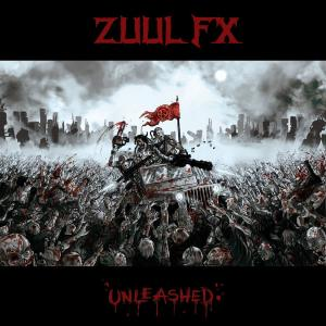 Zuul Fx - Unleashed (2012)